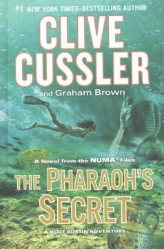 The pharaoh's secret : a Kurt Austin adventure : a novel from the NUMA files - Clive Cussler