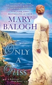 Only a kiss : a survivors' club novel - Mary Balogh