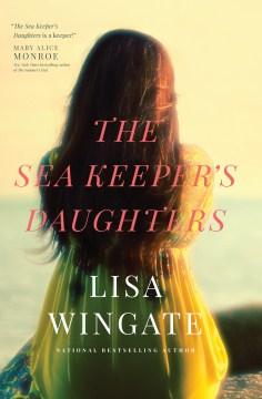 Sea Keeper's Daughters - Lisa Wingate