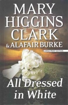 All dressed in white : an under suspicion novel - Mary Higgins Clark