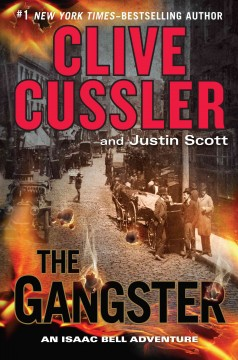 The gangster : an Isaac Bell adventure - Clive Cussler