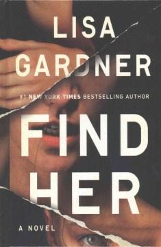Find her : [a novel] - Lisa Gardner