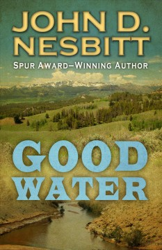 Good water - John D Nesbitt