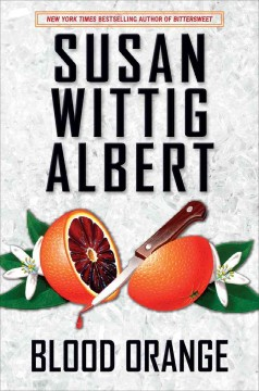 Blood orange - Susan Wittig Albert