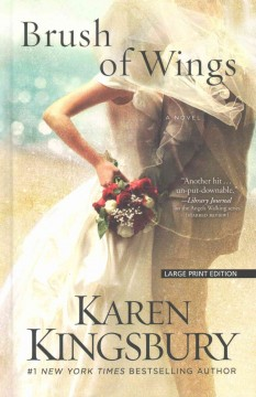 Brush of wings : a novel - Karen Kingsbury