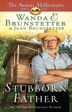 The stubborn father - Wanda E Brunstetter