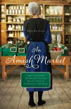 An Amish market : four novellas