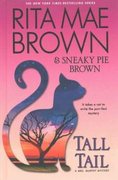 Tall tail : a Mrs. Murphy mystery - Rita Mae Brown