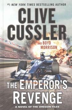 The Emperor's revenge : an Oregon Files adventure - Clive Cussler