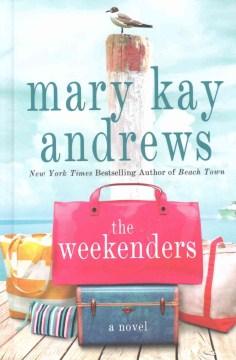 The weekenders - Mary Kay Andrews