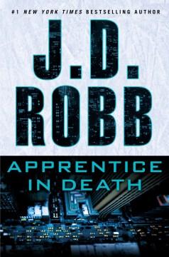 Apprentice in Death - J. D Robb