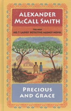 Precious and Grace - Alexander McCall Smith