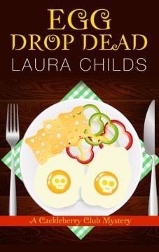 Egg Drop Dead - Laura Childs