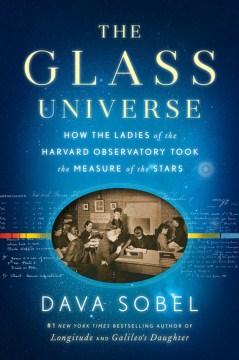 Glass Universe - Dava Sobel