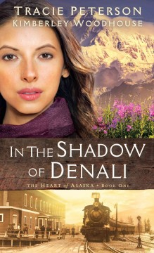 In the shadow of Denali - Tracie Peterson