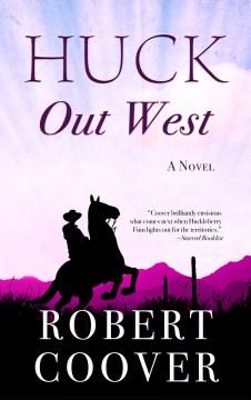Huck Out West - Robert Coover