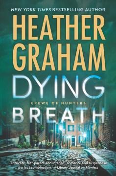 Dying breath - Heather Graham