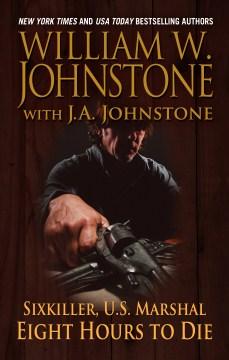 Eight hours to die - William W Johnstone