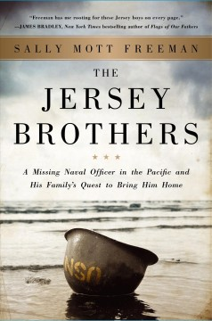 Jersey Brothers : A Missing Naval Officer in the Pacific and His Family's Quest to Bring Him Home - Sally Mott Freeman