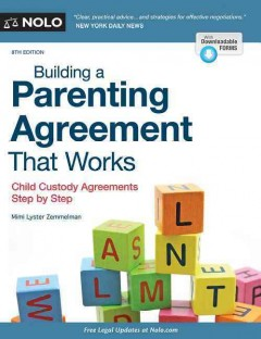 Building a parenting agreement that works : child custody agreements step by step - Mimi Lyster Zemmelman