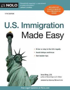 U.S. immigration made easy - Ilona M Bray