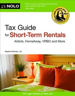 Tax guide for short-term rentals : Airbnb, HomeAway, VRBO & more / Stephen Fishman, J.D - Stephen Fishman