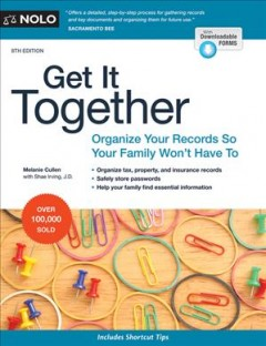 Get It Together : Organize Your Records So Your Family Won't Have to - Melanie; Irving Cullen
