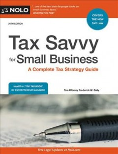 Tax savvy for small business : a complete tax strategy guide / Attorney Frederick W. Daily - Frederick W Daily