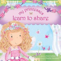 My princesses learn to share - Amie Carlson