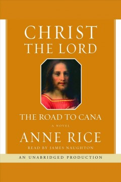 The road to Cana : [a novel] - Anne Rice