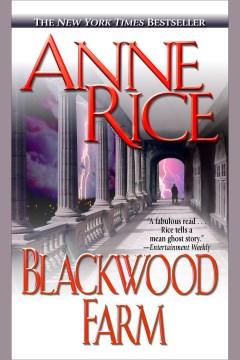 Blackwood Farm - Anne Rice