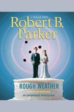 Rough weather : a Spenser novel - Robert B Parker