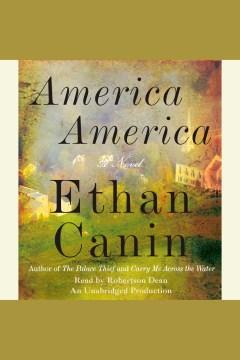 America America : a novel - Ethan Canin