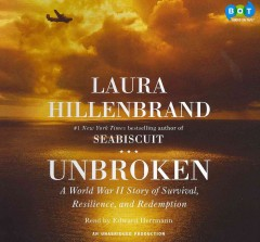 Unbroken : [a World War II story of survival, resilience, and redemption] - Laura Hillenbrand