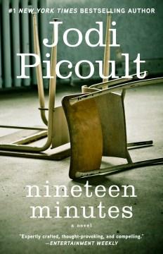 Nineteen minutes : a novel - Jodi Picoult