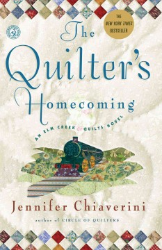 The Quilter's Homecoming : an Elm Creek Quilts Novel - Jennifer Chiaverini