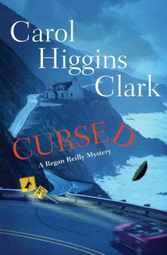 Cursed : a Regan Reilly mystery - Carol Higgins Clark