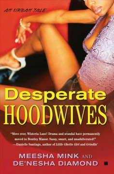 Desperate hoodwives : an urban tale - Meesha Mink