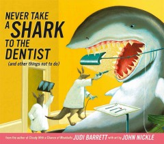 Never take a shark to the dentist (and other things not to do) - Judi Barrett