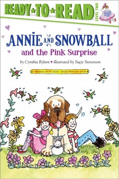 Annie and Snowball and the pink surprise - Cynthia Rylant