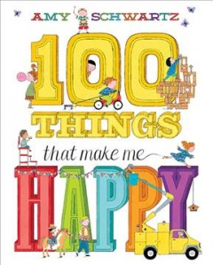 100 things that make me happy - Amy Schwartz