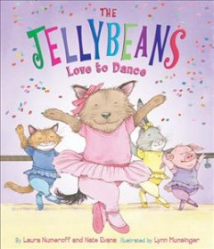 The Jellybeans love to dance - Laura Joffe Numeroff