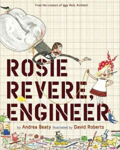 Rosie Revere, engineer - Andrea Beaty