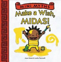 Make a wish, Midas! - Joan Holub