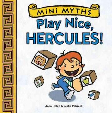 Play nice, Hercules! - Joan Holub