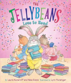 The Jellybeans love to read - Laura Joffe Numeroff