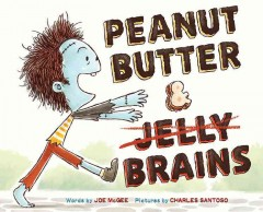 Peanut butter and brains - Joe McGee