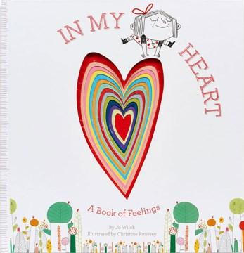 In my heart : a book of feelings - Jo Witek