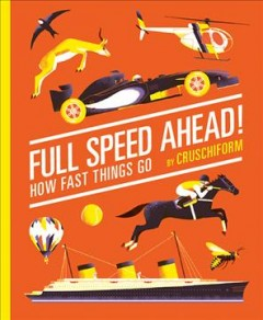 Full speed ahead! : how fast things go - author Cruschiform