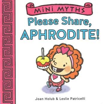 Please share, Aphrodite! - Joan Holub